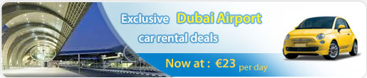 Exclusive Dubai Airport car rental deals